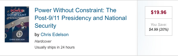 Power Without Constraint: The Post-9/11 Presidency and National Security by Chris Edelson