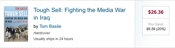 Tough Sell: Fighting the Media War in Iraq by Tom Basile