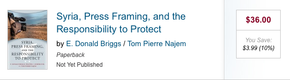 Syria, Press Framing, and the Responsibility to Protect by E. Donald Briggs