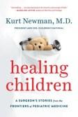 Healing Children by Kurt Newman, M.D. book cover