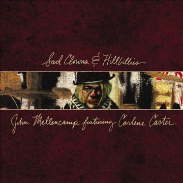 Sad Clowns & Hillbillies by John Mellencamp