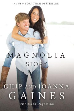 The Magnolia Story by Chip and Joanna Gaines book cover