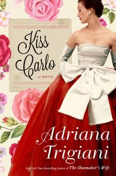 Kiss Carlo, by AdrianaTrigiani
