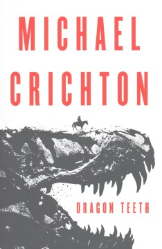 Dragon Teeth by Michael Crichton book cover