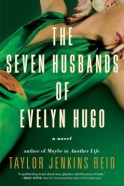 The Seven Husbands of Evelyn Hugo, by Taylor Jenkins Reid