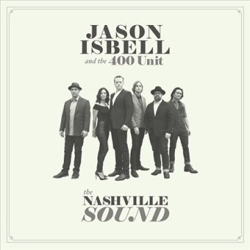 The Nashville Sound by Jason Isbell and the 400 Unit Album Cover